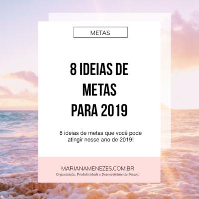 8 Ideias de Metas para 2019